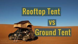 Rooftop tent vs ground tent