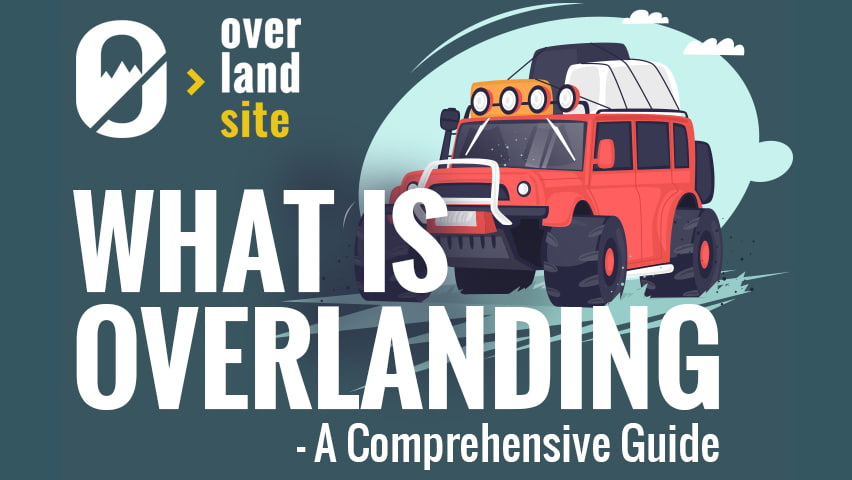 meaning of overlanding adventure