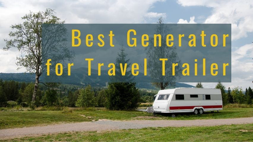 best generator for camper trailer